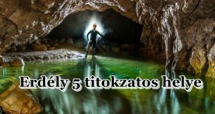 Erdély 5 titokzatos helye